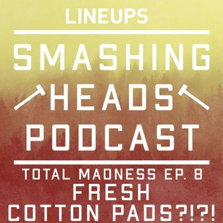 Fresh Cotton Pads?!?! (Total Madness Ep. 8)