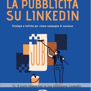 71 - 5 punti chiave per la tua campagna LinkedIn