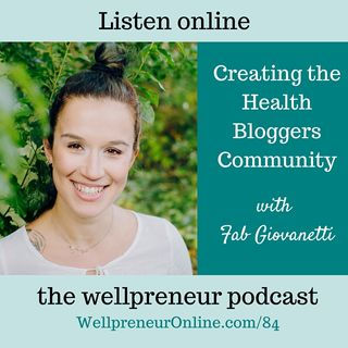 {e84} Creating the Health Bloggers Community with Fab Giovanetti