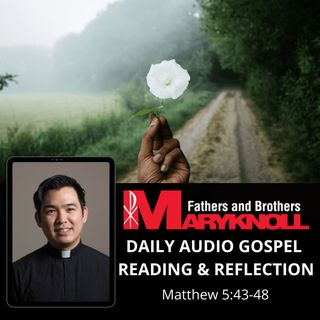 Tuesday of the Eleventh Week in Ordinary Time, Matthew 5:43-48