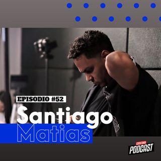 EP. 52 - Santiago Matias