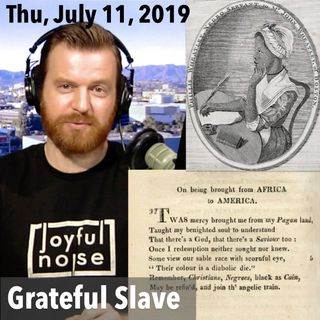 Slave Poet Thanked God for America, Christianity, and White Preacher (Thu, Jul 11, 2019)