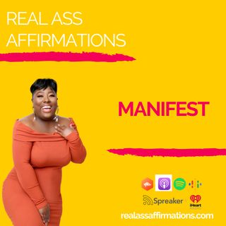 Real Ass Affirmations Manifest