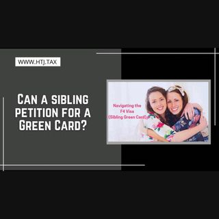 [ HTJ Podcast ] Can a sibling petition for a Green Card