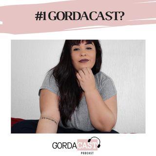 GordaCast #1 | O que é o GordaCast?