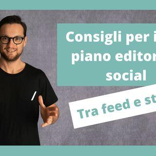 Consigli per il tuo piano editoriale social tra feed e stories