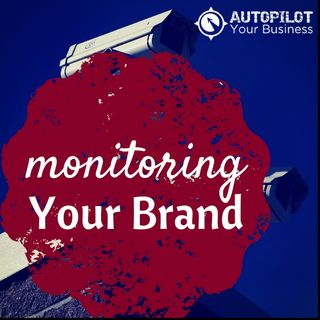 #74- How To Monitor Your Brand Online