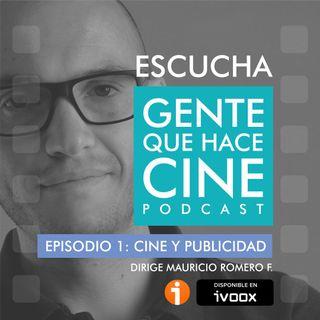EP1: CINE Y PUBLICIDAD (Juan Pablo Borda: Distrito Audiovisual)