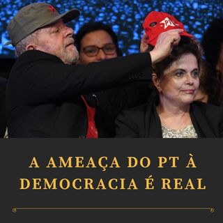 A ameaça do PT à democracia é real