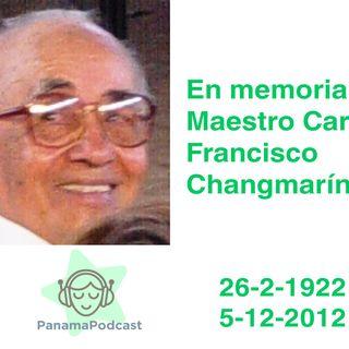 En memoria del maestro Carlos Francisco Changmarín
