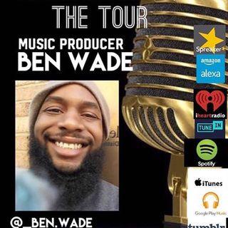 THE TOUR :PRODUCER BEN WADE