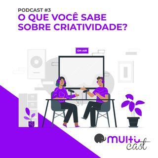 Multicast #3 Criatividade