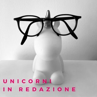 Unicorni in redazione - Non sono solo ragazzi
