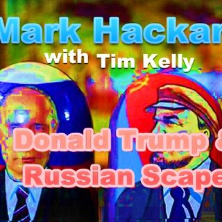 Mark Hackard on Donald Trump and the Russian Scapegoat