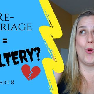 IS REMARRIAGE ADULTERY? Part 8 | The Exception Clause | Matthew 5:32 & Matthew 19:9