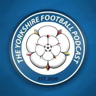 #9: Who is our favourite manager ever at our Yorkshire club? Plus we rewatch another Yorkshire classic!