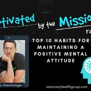 Top 10 Habits for Maintaining a Positive Mental Attitude