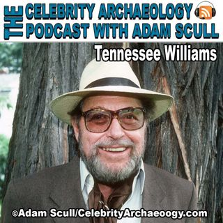 PODCAST EPISODE 62 - Tennessee Williams