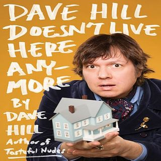 Dave Hill Author Of Dave Hill Doesnt Live Here Anymore