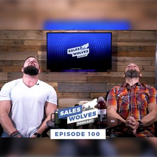 Sales Wolves Podcast | Episode 100 | What Makes a Wolf