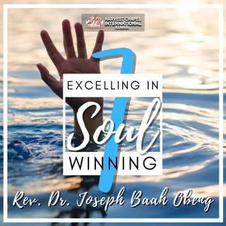 Excelling in Soul Winning - Part 7