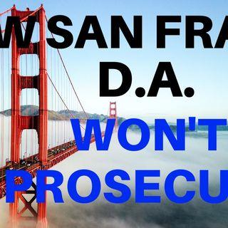 New San Francisco DA Won't Prosecute Quality Of Life Crimes