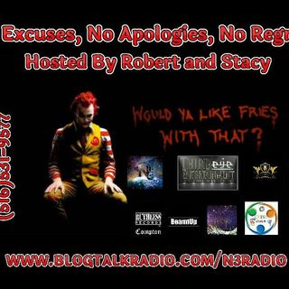 N3 Radio Presents: No Excuses, No Apologies, No Regrets Hosted By Robert and Stacy Episode 1
