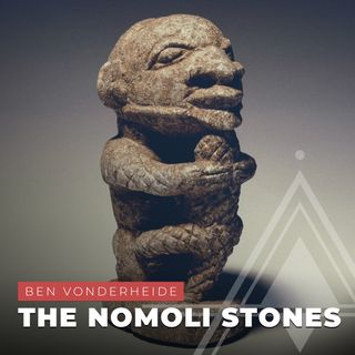 S03E08 - Ben Vonderheide // The Nomoli Stones
