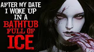 """After my date I woke up in a bathtub full of ice"" Creepypasta"