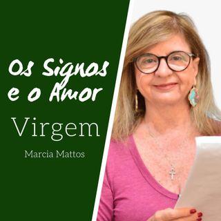 Signos e o Amor: Virgem com Marcia Mattos Astrologia