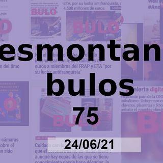 Desmontando Bulos 75 (24/06/21)
