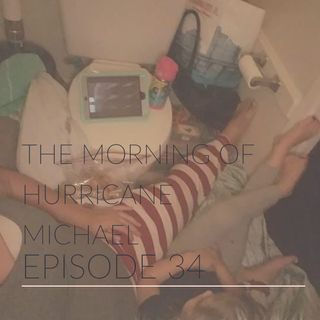 Episode 34 | The Morning of Michael