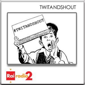 Twitandshout