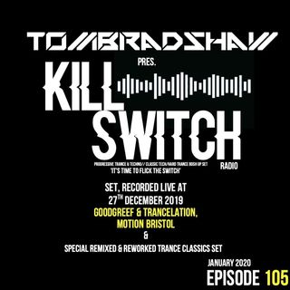 Tom Bradshaw pres. Killswitch 105 [January 2020]
