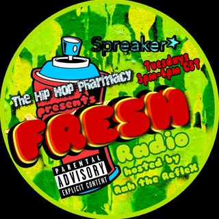 The Hip Hop Pharmacy Presents Fresh Radio (Ep. 5)
