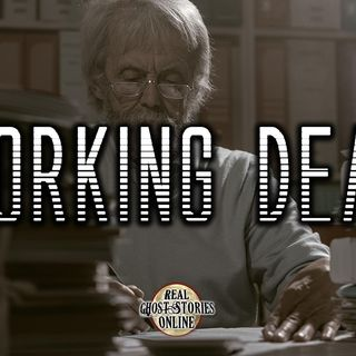 Working Death | Haunted, Paranormal, Ghosts