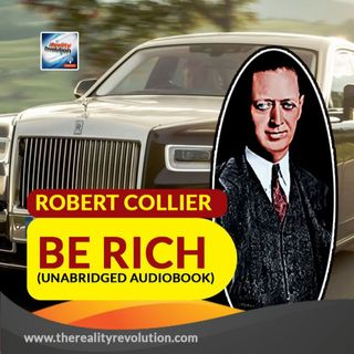 Be Rich! By Robert Collier (unabridged audiobook)