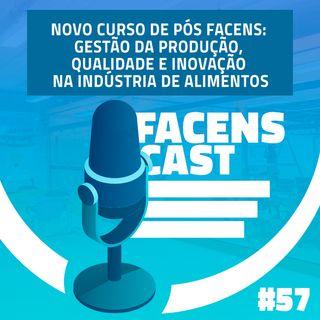 Facens Cast #57 – Novo curso de Pós Facens: Gestão da Produção, Qualidade e Inovação na Indústria de Alimentos