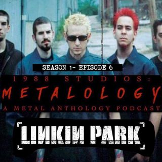 Linkin Park [SE1/EP6]