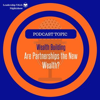Wealth Building - Partnerships are The NEW WEALTH for Speakers | Lakeisha McKnight
