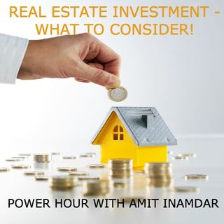 Real Estate Investing - What to consider!