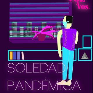 D Voz a Vos- SOLEDAD PANDÉMICA