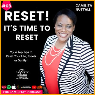 68: Camilita Nuttall | It's Time to Reset!