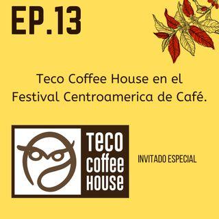 HAGAMOS CAFÉ - EP 13 | Teco Coffee House en el Festival Centroamerica de Café. ☕ 🇳🇮 🇬🇹