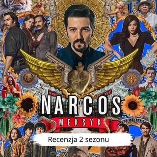 NARCOS MEKSYK SEZON 2 - recenzja Kino w tubce#224
