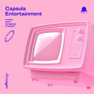 CAPSULE • Entertainment