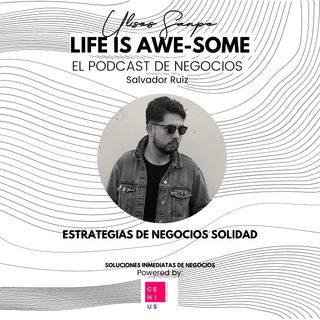 Salvador Ruiz E14 Estrategias de negocio solidas