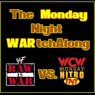 Ep. 281: The Monday Night WARtchAlong | Week 92