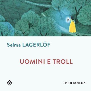 """Emilia Lodigiani """"Selma Lagerlof - Uomini e Troll"""""""