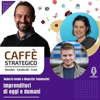 Imprenditori di oggi e domani - Con Roberta Gelmi e Maurizio Tommasini